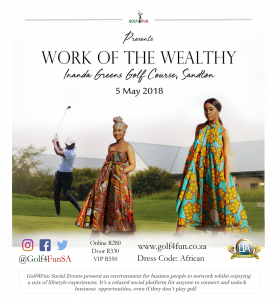 Social Event: Work of The Wealthy @ Sandton Inanda Greens | Sandton | Gauteng | South Africa